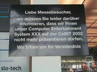 """Ne znate nemško? """"Spoštovani obiskovalci, žal vas moramo obvestiti, da vam našega Computer Entertainment Systema XXX na CeBitu ne smemo več predstavljati. Zahvaljujemo se vam za razumevanje"""" Kaj za vraga??"""
