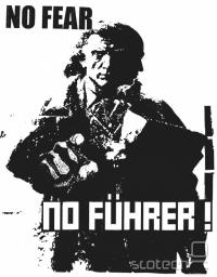 No fear, no fuhrer