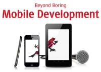 Beyond Boring Mobile Development